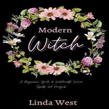 Modern Witch: A Beginner's Guide To Witchcraft, Wicca,