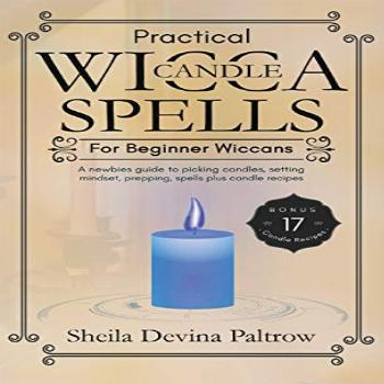 Practical Wicca Candle Spells for Beginner Wiccans: A