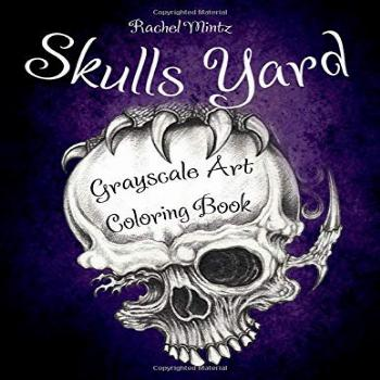 Skulls Yard - Grayscale Art Coloring Book: Gothic Decorated