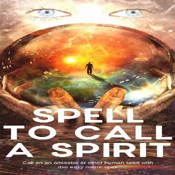 Spell To Call A Spirit - Eclectic Witchcraft