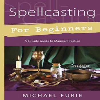 Spellcasting for Beginners: A Simple Guide to Magical