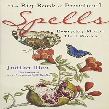 The Big Book of Practical Spells Everyday Magic That Works