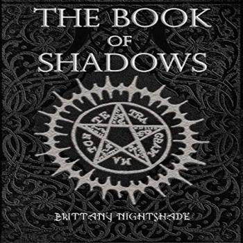 The Book of Shadows: Beginner Witchcraft Rituals and Spells,
