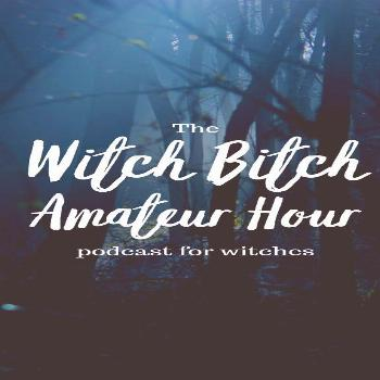 The witch bitch amateur hour podcast for witches. Meet Charlye Michelle and Macy Frazier, also know