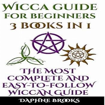 Wicca Guide for Beginners: The Most Complete and