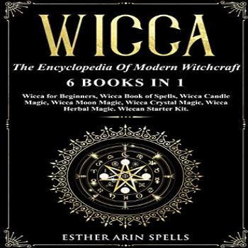 Wicca: The Encyclopedia Of Modern Witchcraft. 6 books in1:
