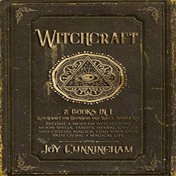 Witchcraft: 2 books in 1 -Witchcraft for Beginners and Wicca