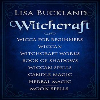Witchcraft: Wicca for Beginners, Wiccan, Witchcraft Works,