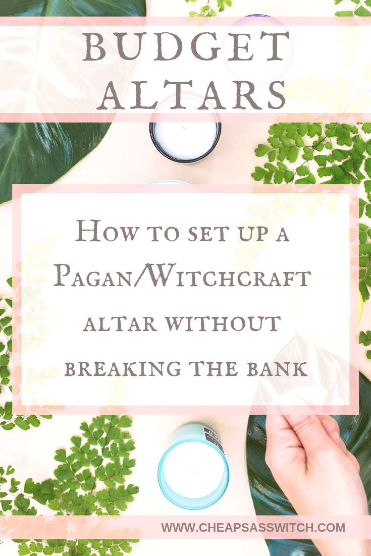 Budget Altars - Learn how to set up a Pagan, Witchcraft, or Wiccan altar without making your wallet