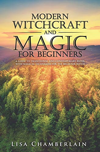 Modern Witchcraft and Magic for Beginners A Guide to
