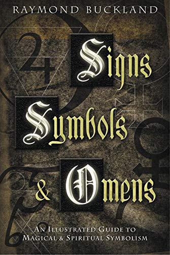 Signs, Symbols amp Omens An Illustrated Guide to Magical amp