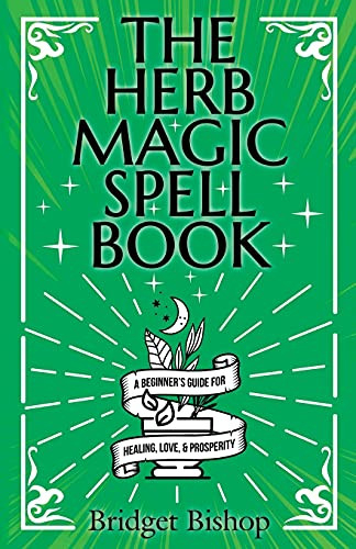 The Herb Magic Spell Book A Beginners Guide For Spells for