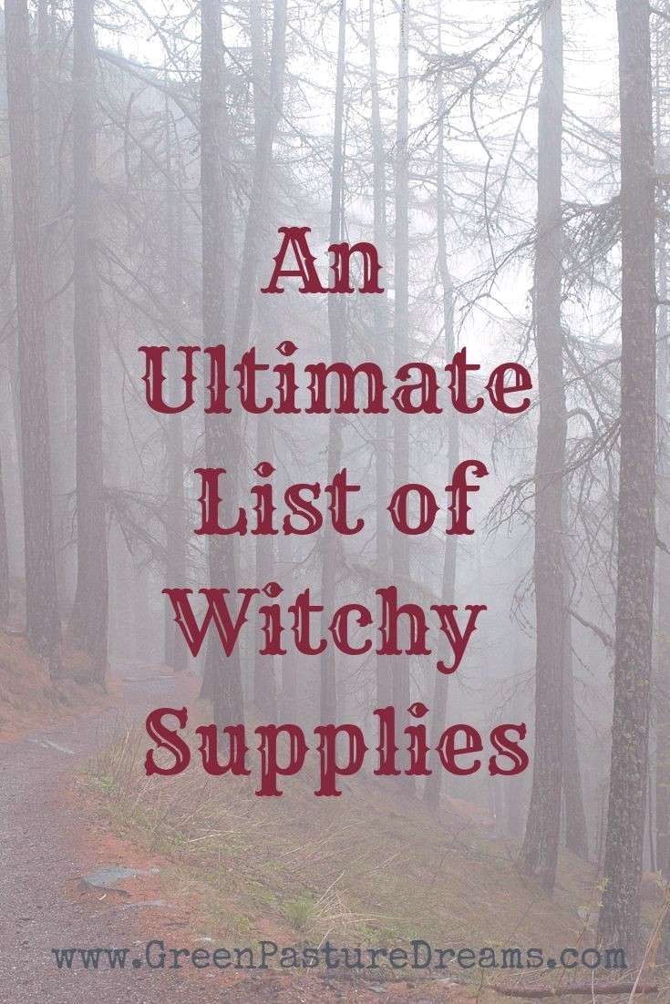 Ultimate List of Witchy Supplies