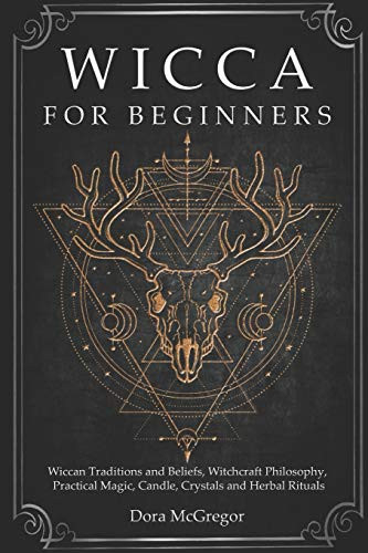 Wicca for Beginners Wiccan Traditions and Beliefs,