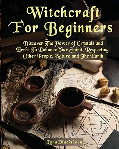 Witchcraft For Beginners Discover The Power of Crystals and